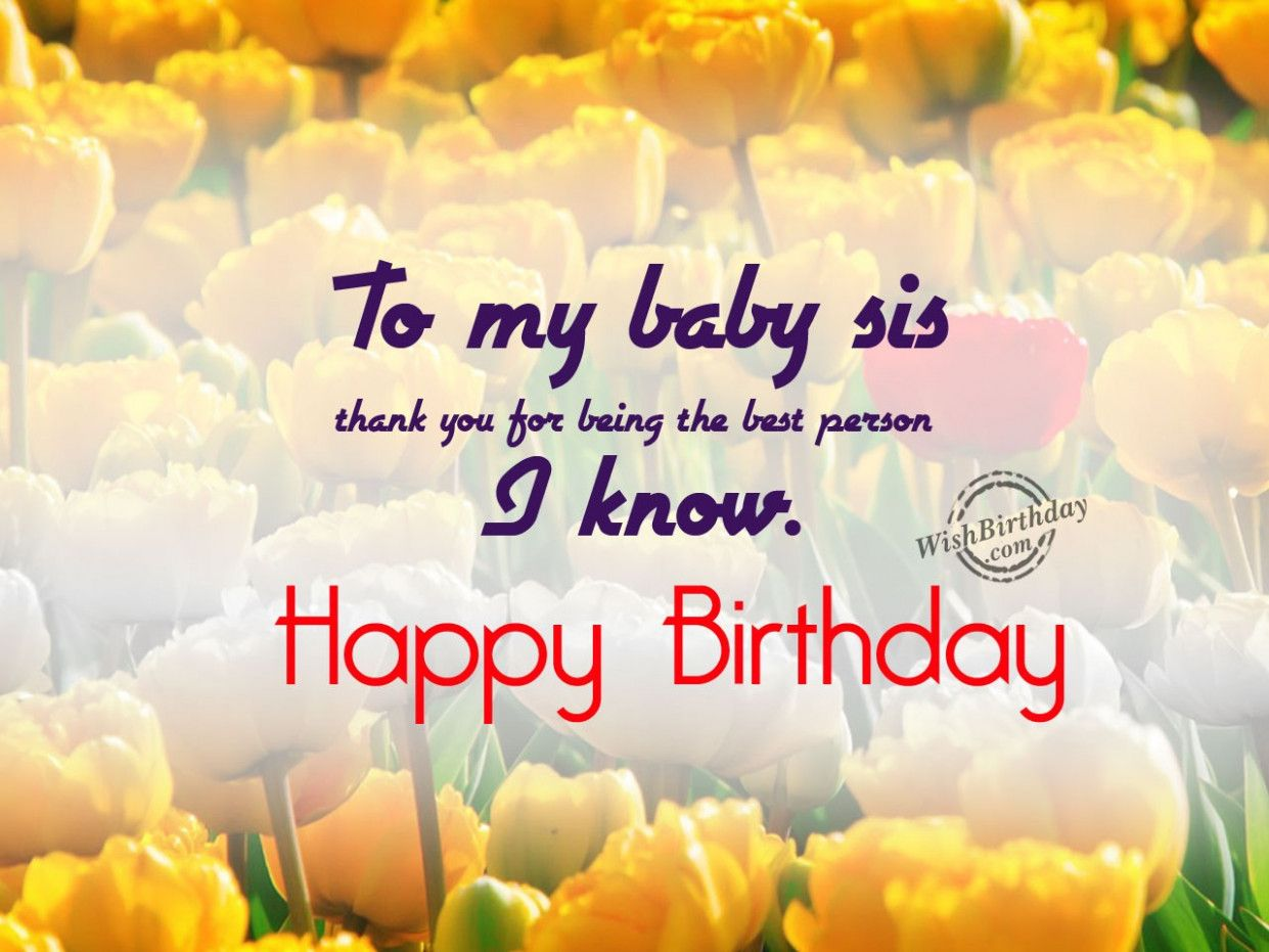 10 Top Birthday Wishes For My Little Sister In 2021 Birthday Wishes For Myself Happy Birthday Baby Sister Happy Birthday Wishes Messages