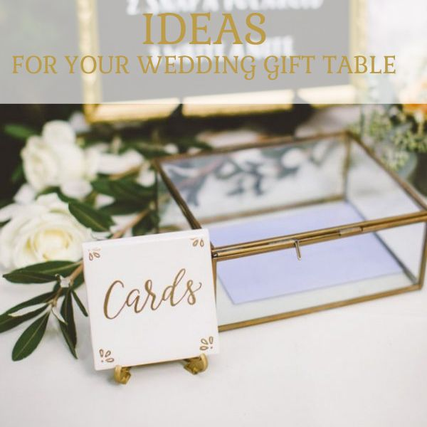 Lovely ideas for your wedding gift table bridal wedding finder lovely ideas for your wedding gift table negle Images