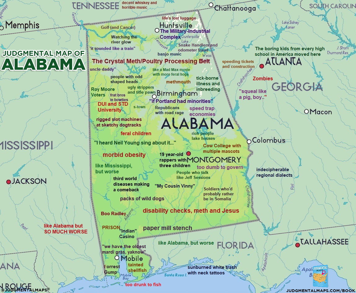 Alabama by Anonymous Copr. 2018 Judgmental Maps. All Rights ... on seattle stereotype map, philadelphia stereotype map, milwaukee stereotype map, ohio stereotype map, washington stereotype map, illinois stereotype map, chicago stereotype map, alabama stereotype map, united states stereotype map, long island stereotype map,