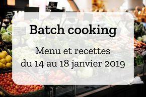 Batch cooking Hiver #4 – Mois de Janvier – Semaine 3