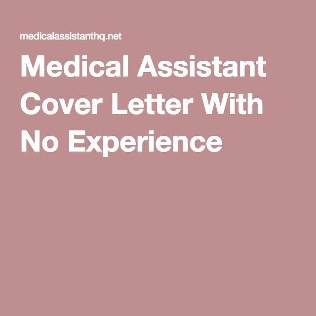 Medical Assistant Cover Letter With No Experience  Info For The