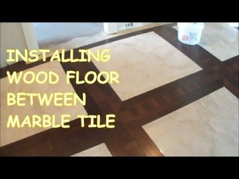 How To Install Prefinished Hardwood Floor Between Marble Tile Mr