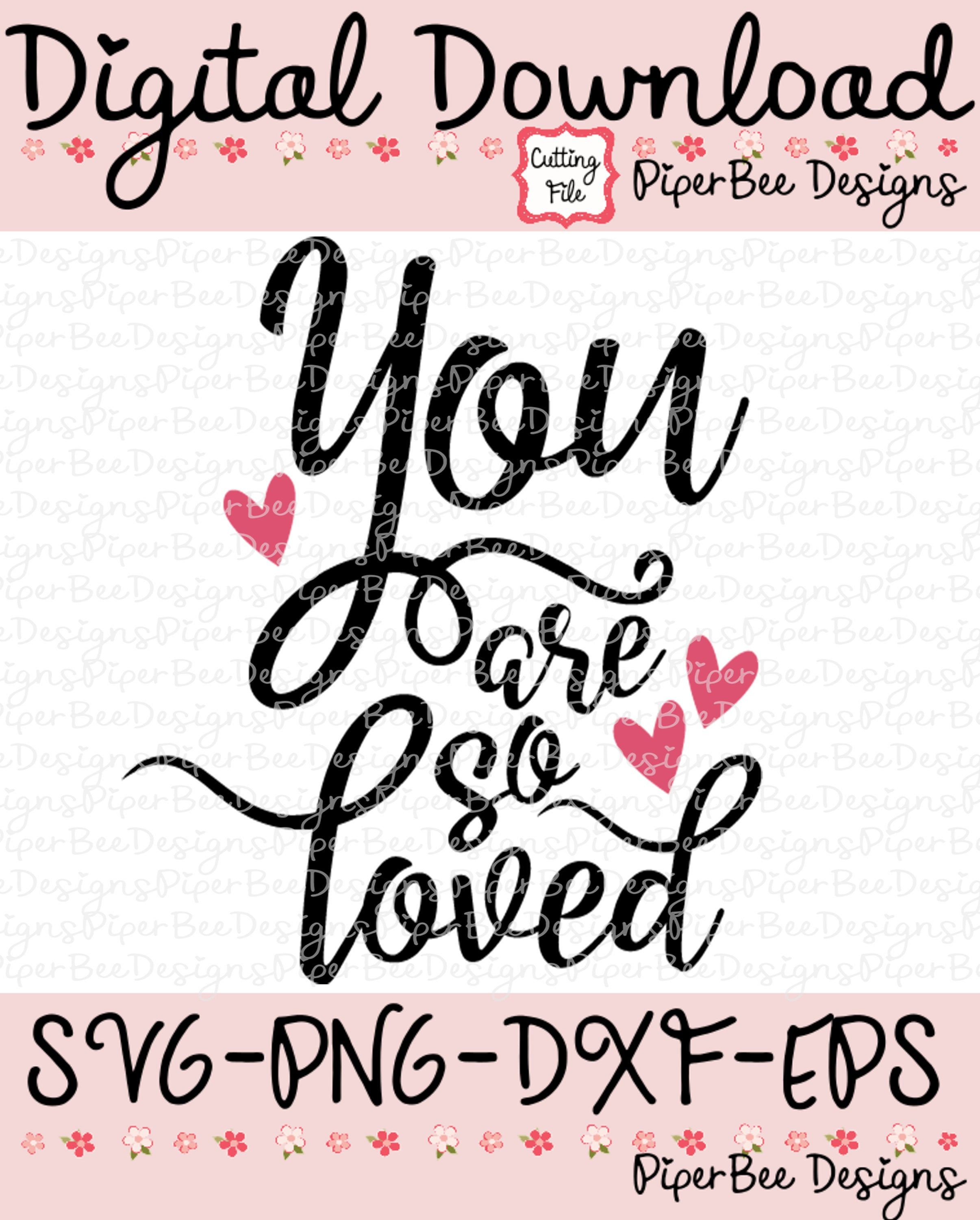 Download You Are So Loved SVG, Love AVG, Valentine's Day SVG ...