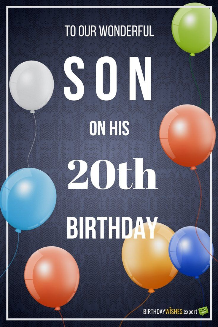 Birthday Greeting To Son On 20th