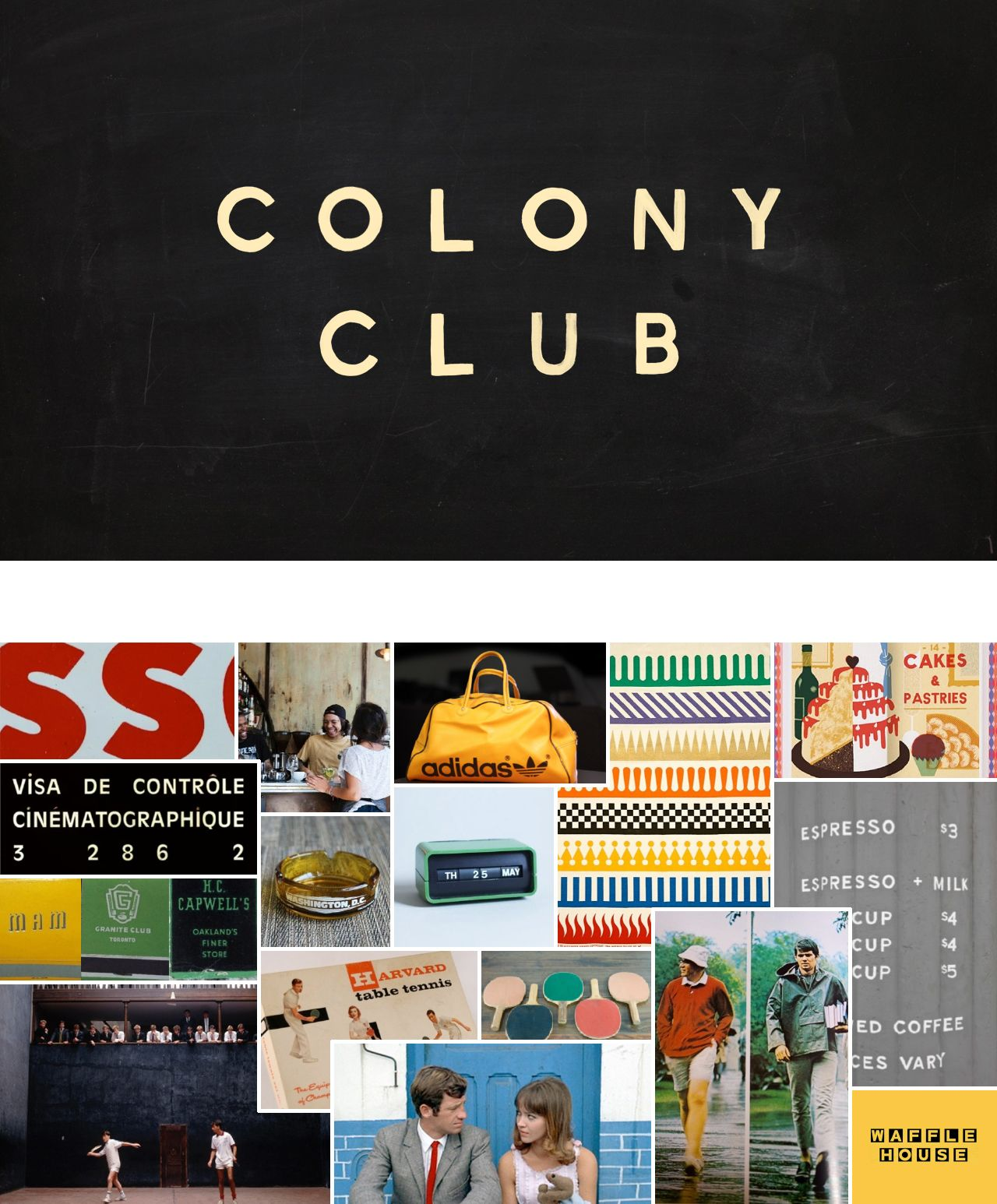 Colony Club Colony Club is a new neighborhood restaurant