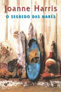 Joanne Harris - O Segredo das Marés