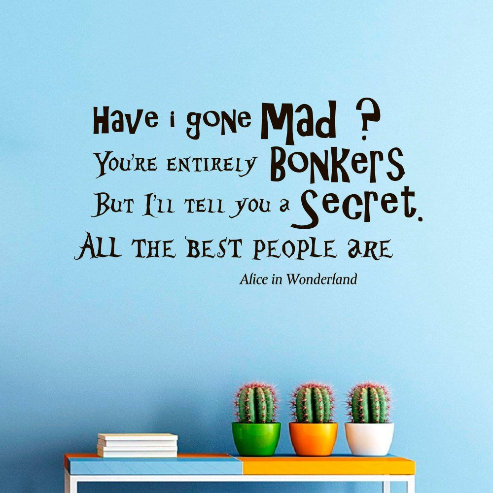 Wall Decals Vinyl Sticker Have I Gone Mad Hatter Sayings Quote Alice ...