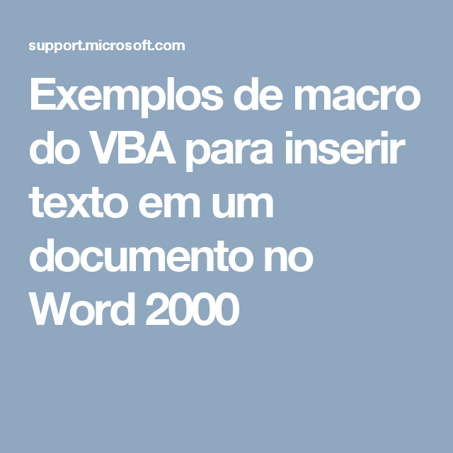 Exemplos de macro do VBA para inserir texto em um documento no Word 2000
