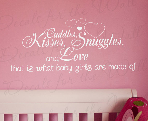 Cuddles Kisses Snuggles And Love What Baby Girl Made Of Girl Room Kid Baby  Nursery Vinyl Wall Lettering Decal Quote Sticker Art Decor