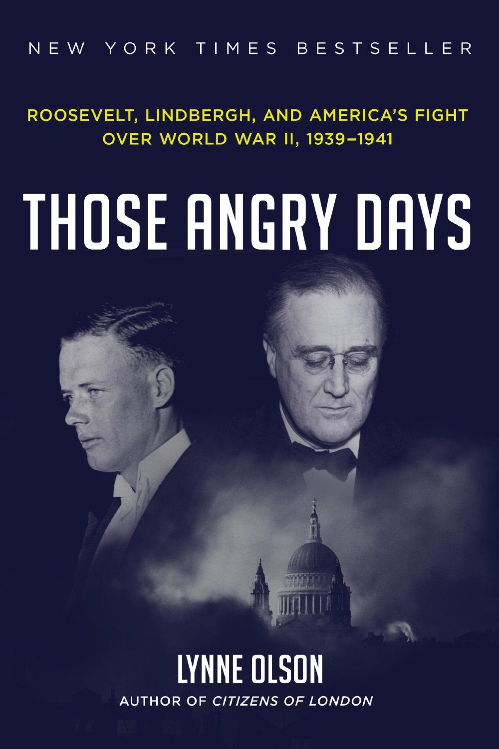 Those Angry Days: Roosevelt, Lindbergh, and America's Fight Over World War II, 1939-1941  by Lynne Olson ($11.99)