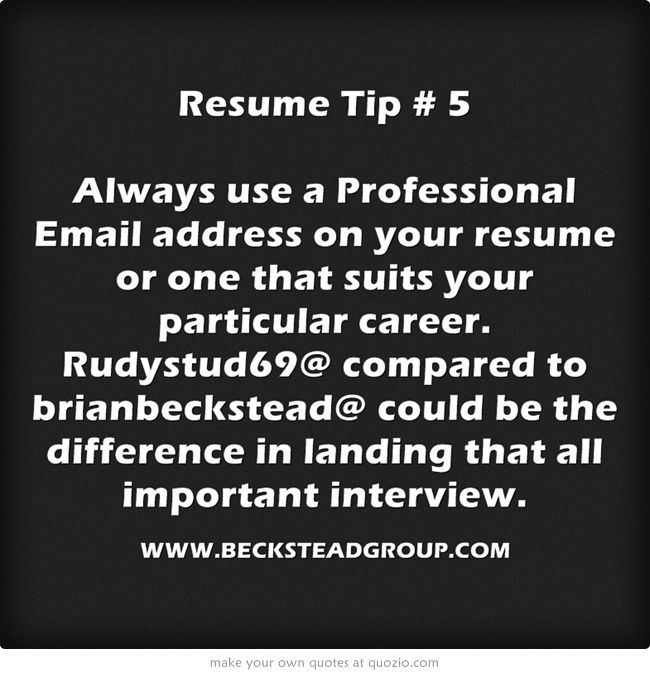 Resume Tip: Always use a Professional Email address on your Resume ...