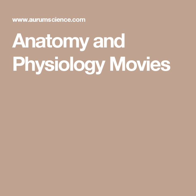 Anatomy and Physiology Movies | Science - anatomy | Pinterest ...