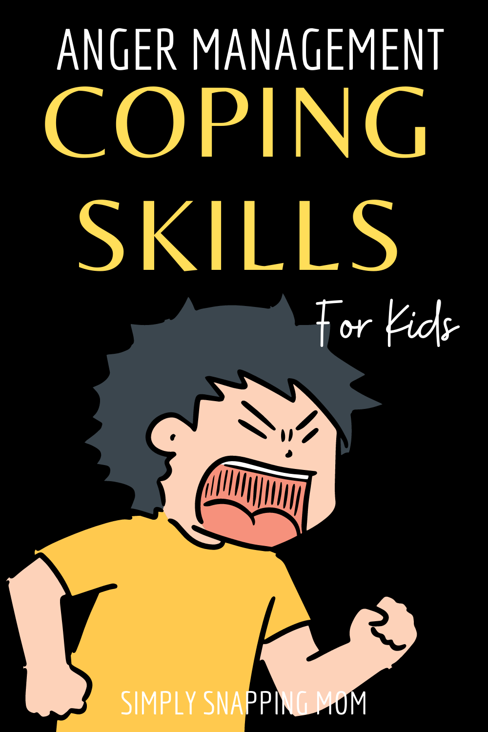 Life Skills for Kids: How to Cope with and Manage Anger