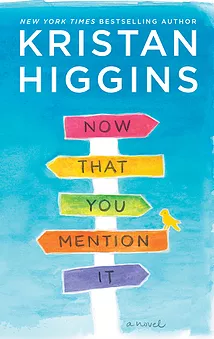 Kristan Higgins NYT Bestselling Author Now That You