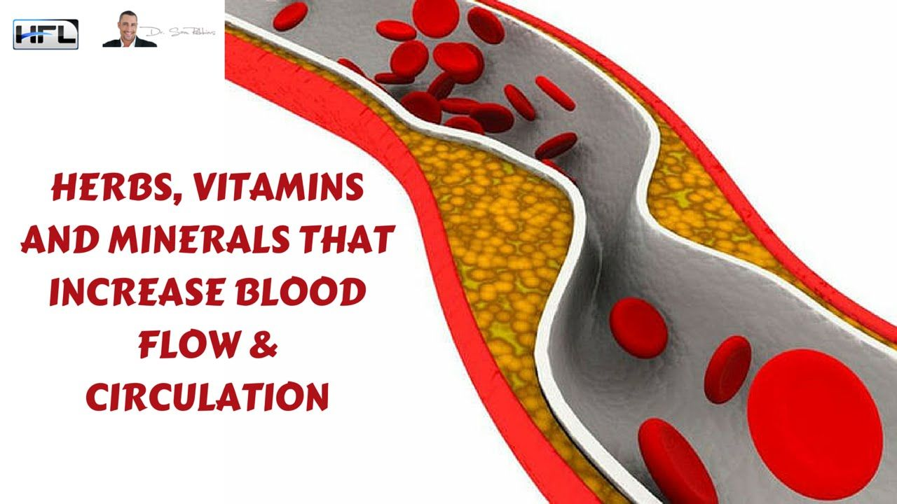 Herbs, Vitamins and Minerals that Increase Blood Flow
