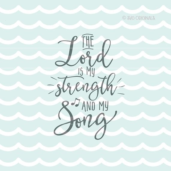 The Lord Is My Strength And My Song Svg Psalm 118 14 Cricut Explore More Psalm Lord Strength Song In Christian Quotes Inspirational Psalm 118 14 Svg Quotes