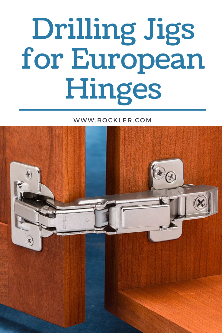 Drilling Jigs For European Hinges Rockler In 2020 European Hinges Drill Hinges