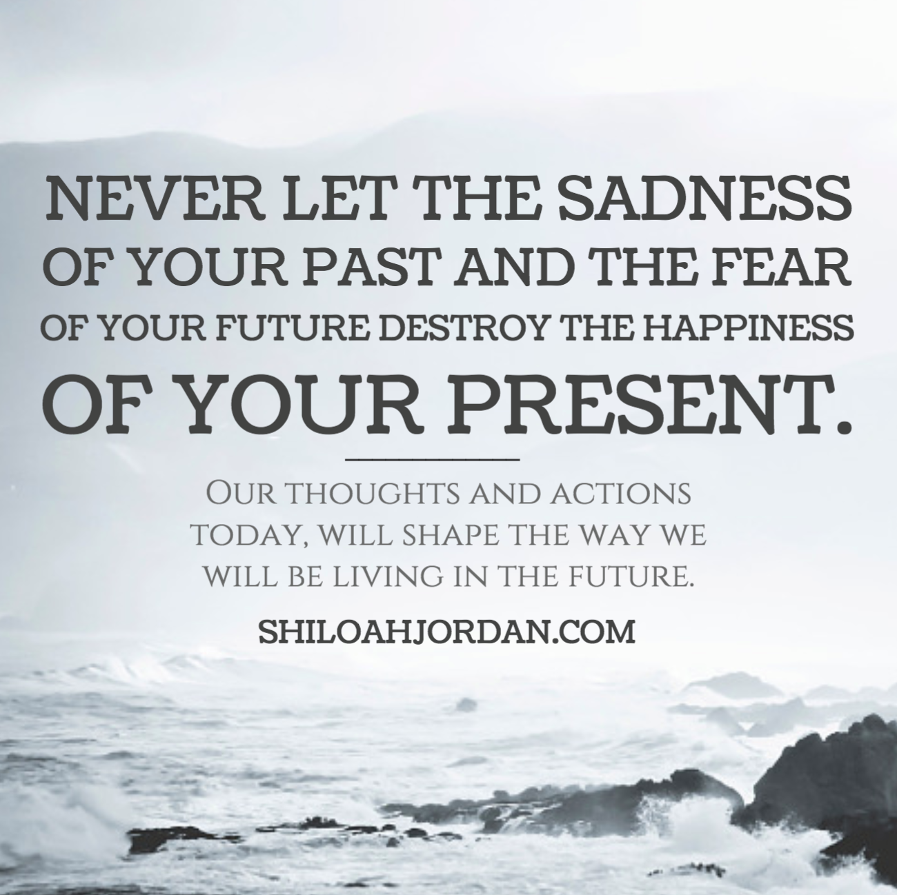 Sadness In Our Past Can Affect Our Future But Only If You Let It Promote Joy In Your Future Health Quotes Inspirational Health Inspiration Finding Yourself