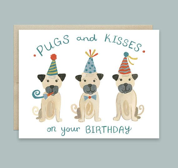 Dog Birthday Card By Leveret Paperie Pug Pugs And Kisses On Your Cute Illustrated