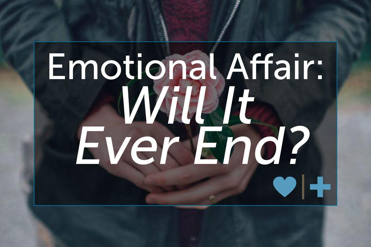 End an emotional affair