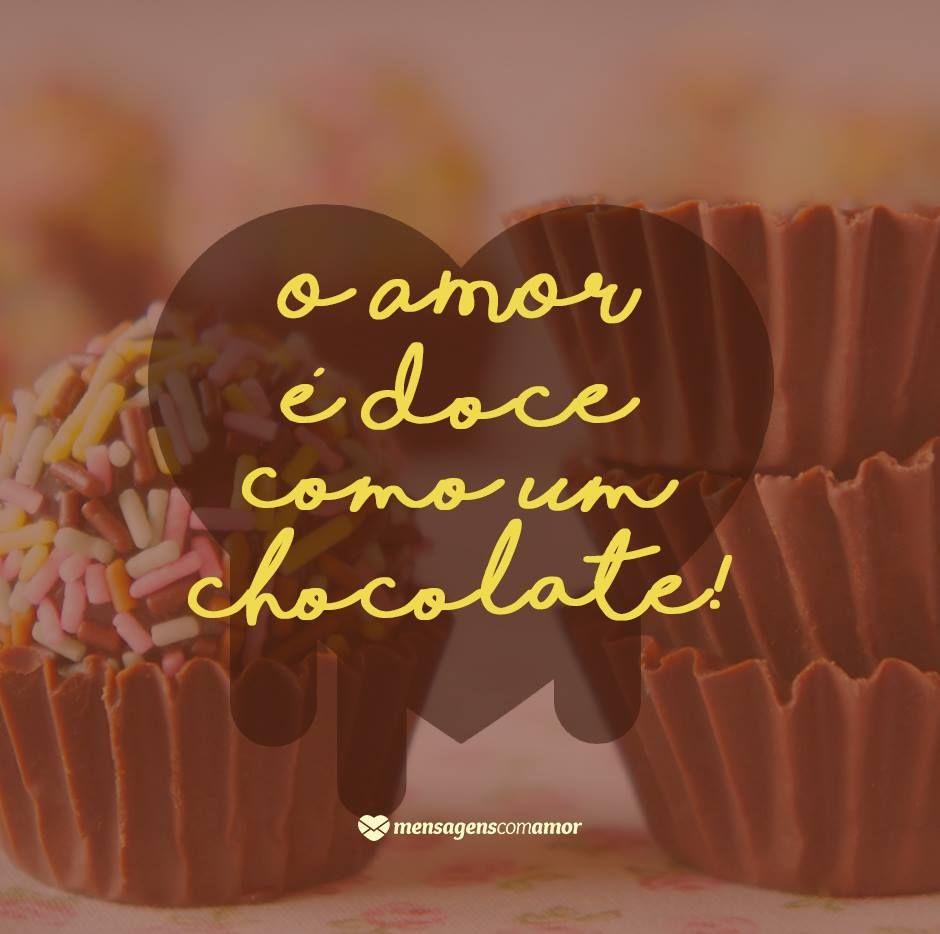Amor De Chocolate Citações Doces Doces Mensagens E Frase Doce