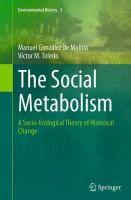 The social metabolism : a socio-ecological theory of historical change / González de Molina, Manuel, Toledo, Víctor M.