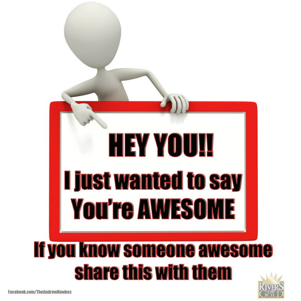 You're Awesome! To my husband Greg!