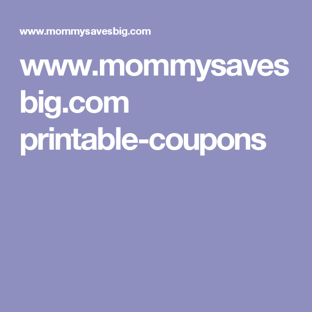 wwwmommysavesbigcom printable coupons