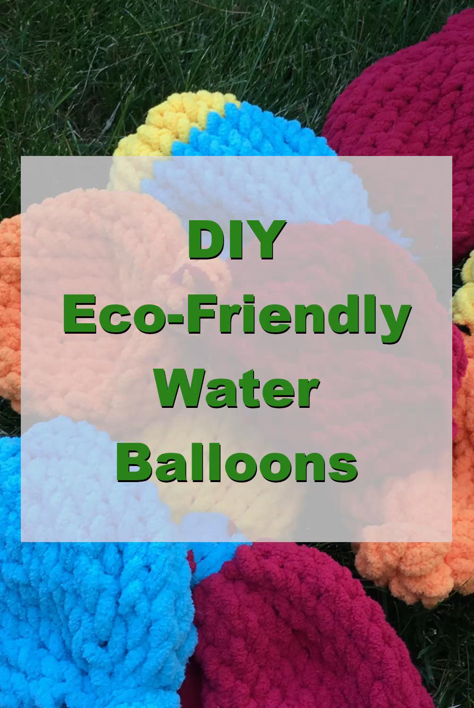 DIY Reuseable Water Balloons