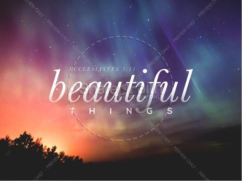 Beautiful Things Christian PowerPoint | Sermon Graphics for