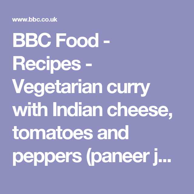 Vegetarian curry with indian cheese tomatoes and peppers paneer bbc food recipes vegetarian curry with indian cheese tomatoes and peppers paneer forumfinder Gallery