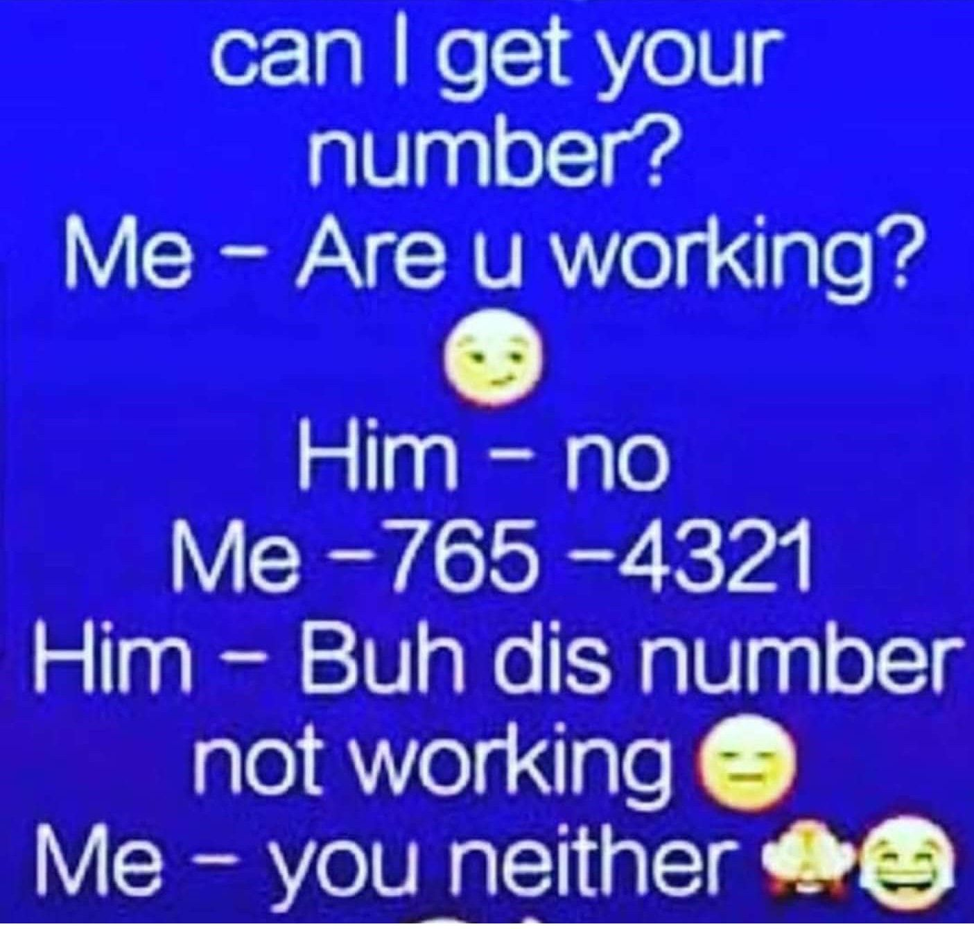 This Number Not Working You Neither Boom Funny Good Morning Memes Funny Quotes Funny Hood Memes