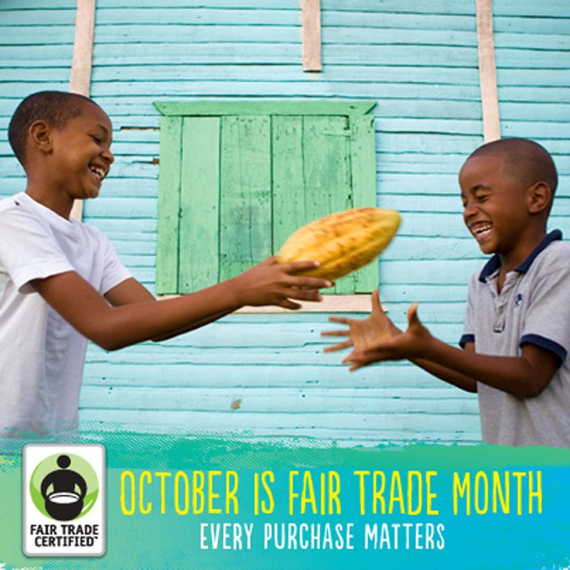 October is Fair Trade Month will help boost supporters of fair trade and it will help people renew their commitment to buying fair trade foods.