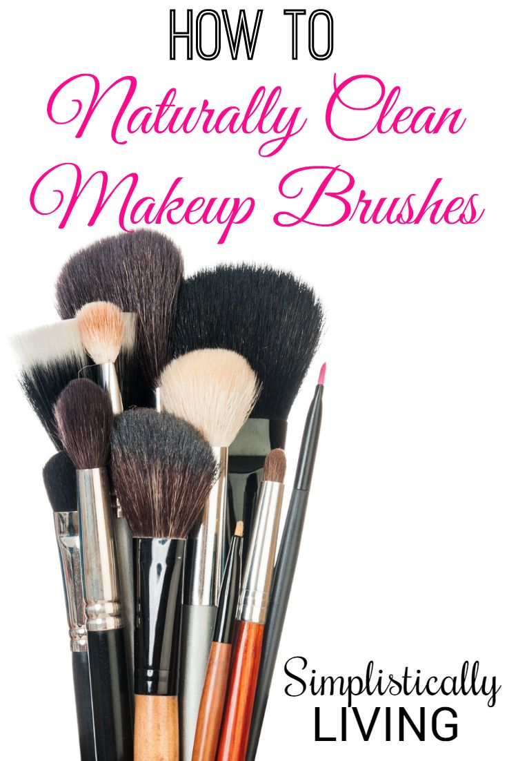 How to Clean Your Makeup Brushes Naturally How to clean