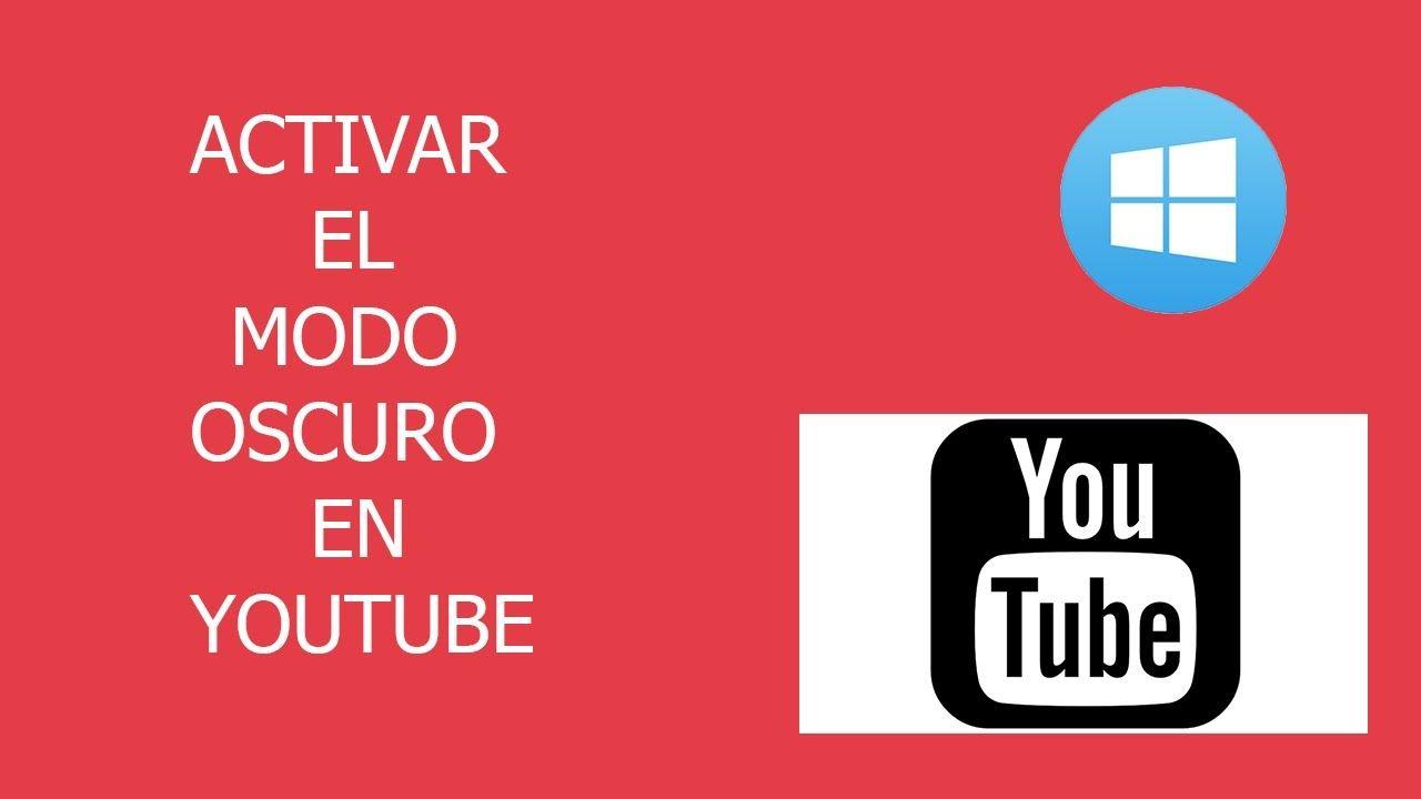 Como Activar El Modo Oscuro En Youtube 2020 Youtube Oscuridad