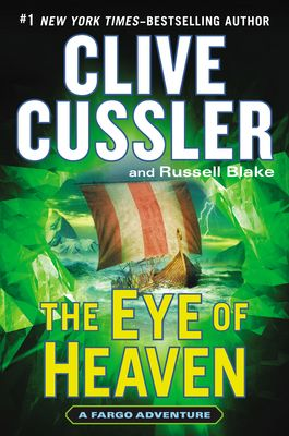 The Eye of Heaven. Clive Cussler, Russell Blake | G. P. Putnam's Sons September 2014, place your holds now!