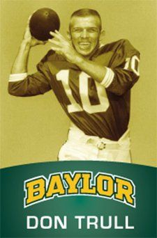 Don Trull, #Baylor's original Heisman finalist (1963) and newly elected College Football Hall of Famer. // #Baylor University Class of 1964