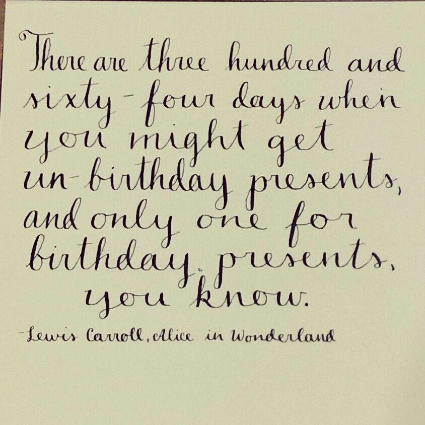 Alice In Wonderland Sayings: Jan 5, 2014 Alice In Wonderland Un-birthday Quote!