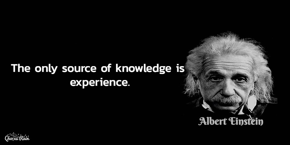 The Only Source Of Knowledge Is Experience Image