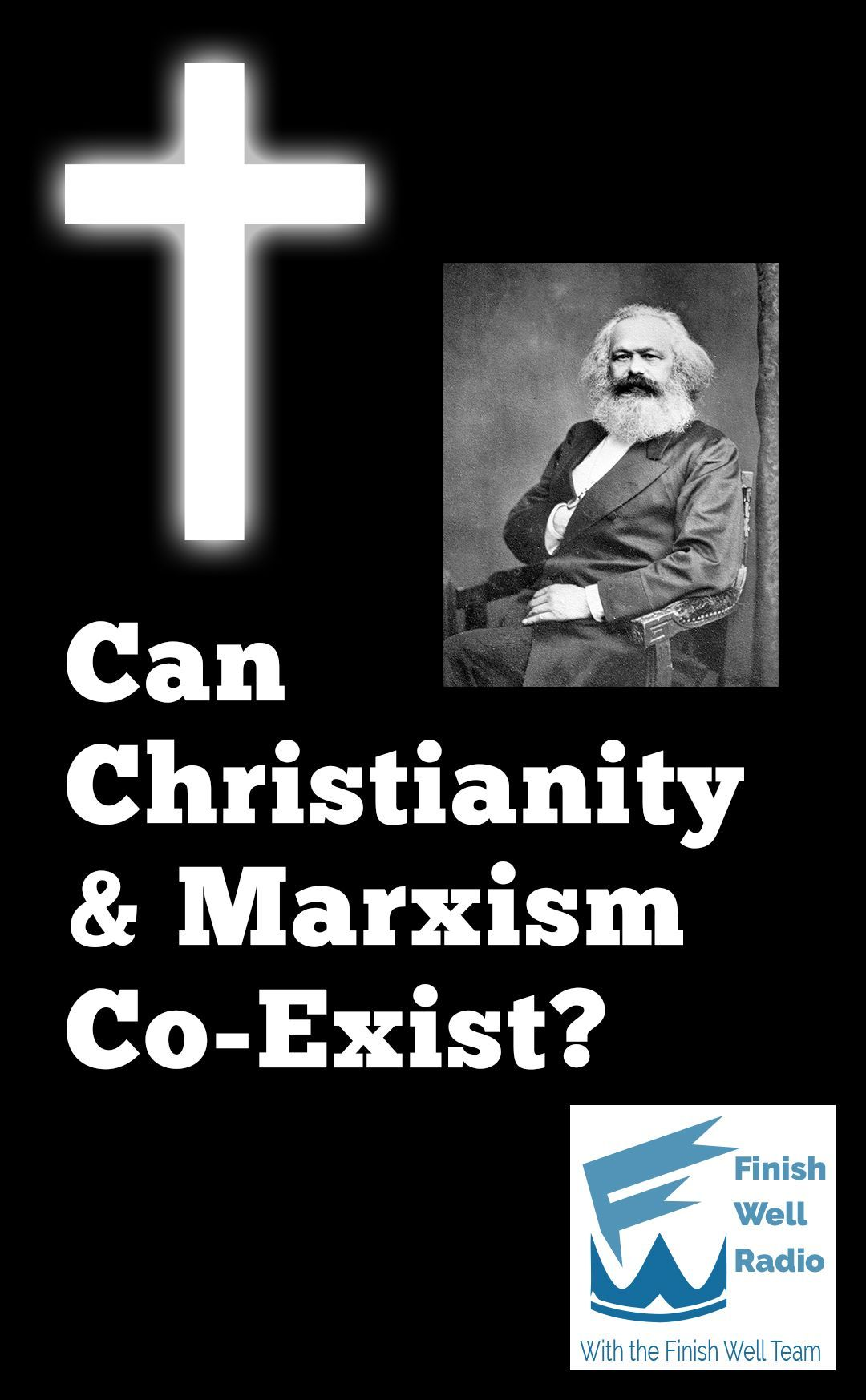 Can Christianity Marxism Co Exist Finish Well Christianity You Are The Father Christian Encouragement
