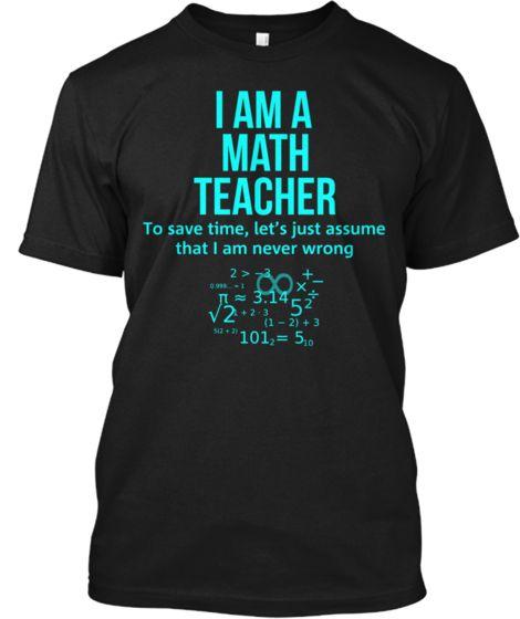 2041be464 I Am A Math Teacher Shirts | Gifts | Math teacher shirts, Teacher ...