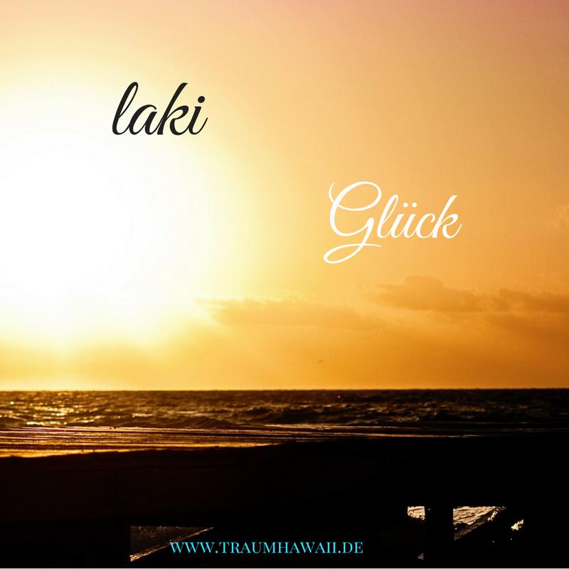 learn hawaiian laki bedeutet gl ck gl ck ist f r. Black Bedroom Furniture Sets. Home Design Ideas