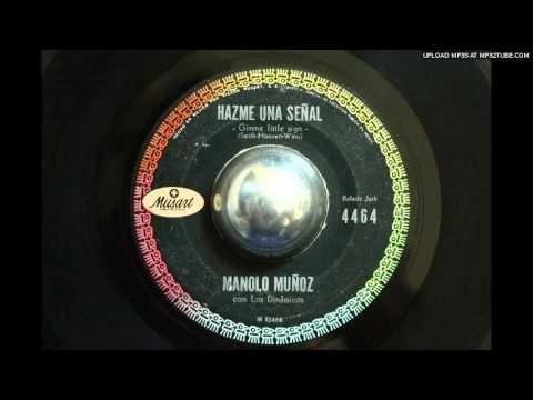 Manolo Muñoz - Hazme una señal (latin soul, gimme a little sign 1968) - YouTube