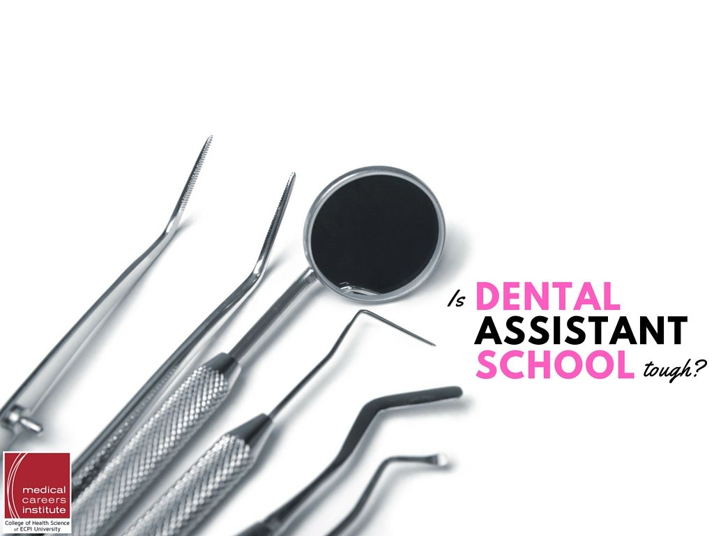 Is dental assistant school tough dental assistant