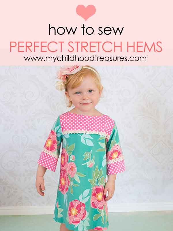 How to Sew with Stretch Fabric - Perfect Hems – My Childhood Treasures
