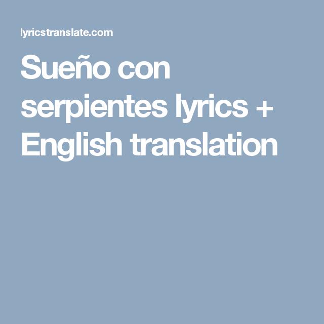 Sueño Con Serpientes Lyrics English Translation English Translation Literary Translation Despacito Lyrics
