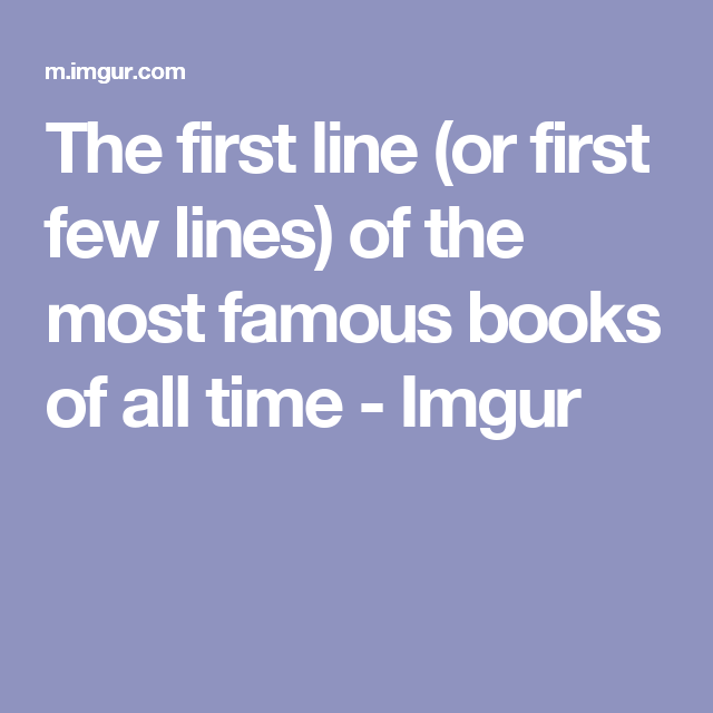 The First Line Or First Few Lines Of The Most Famous Books Of All
