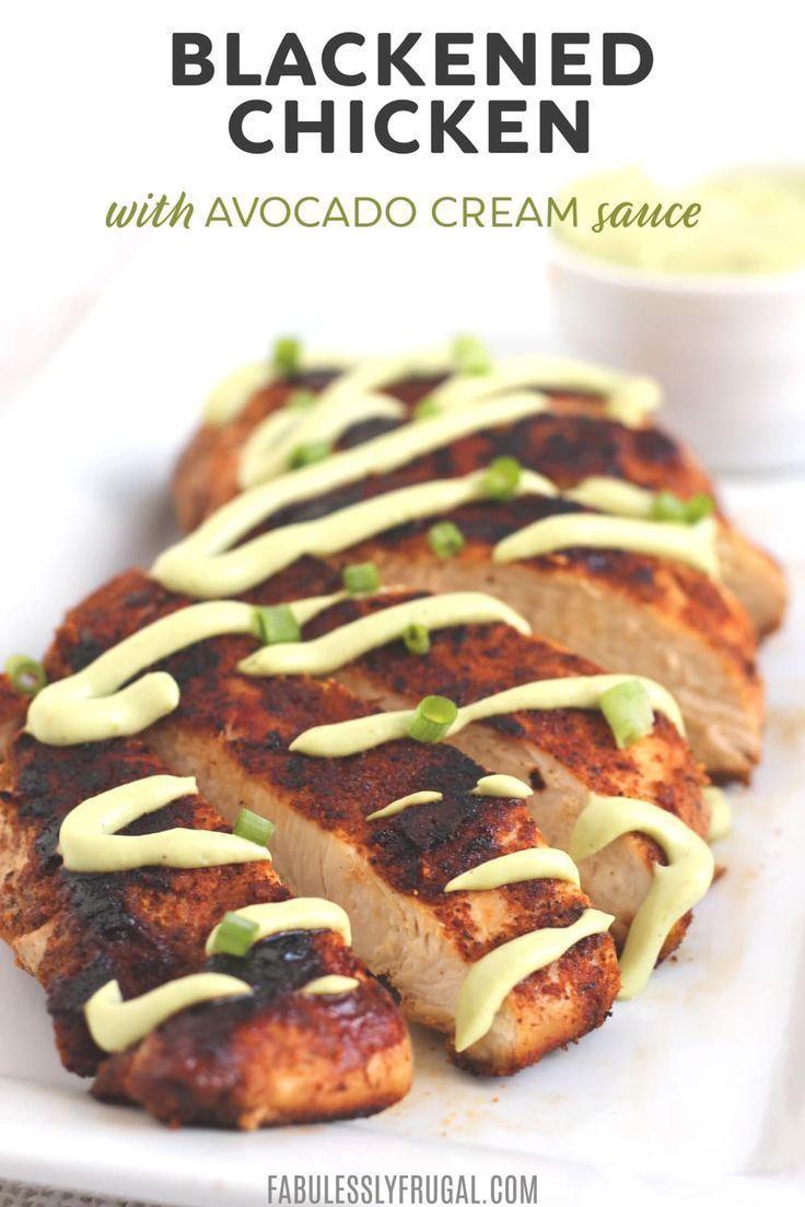 Blackened Chicken with Avocado Cream Sauce Recipe - Fabulessly Frugal