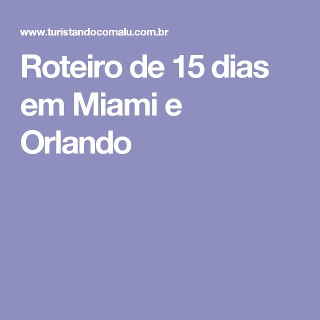 Roteiro de 15 dias em Miami e Orlando