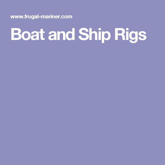 Boat and Ship Rigs
